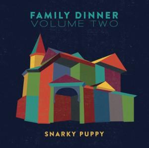 Snarky Puppy Family Dinner Volume 2